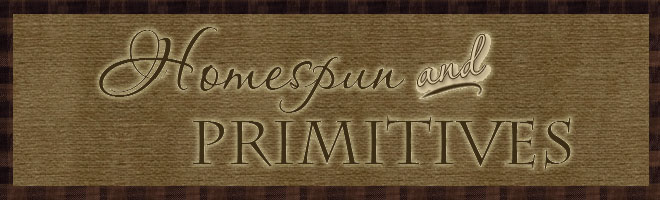 Homespun and Primitives