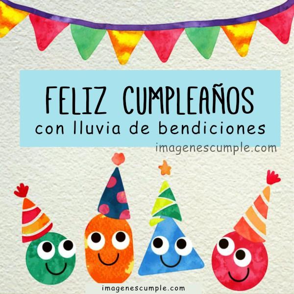 Feliz Cumpleaños con lluvias de bendiciones, frases cumple tarjeta niños