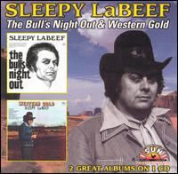 Sleepy LaBeef: The Bulls Night Out & Western Gold (1999)