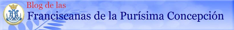 Blog de las Frasciscanas de la Purisima Concepción.