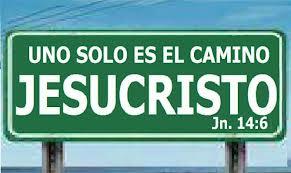 Jesús le dijo: Yo soy el camino, y la verdad, y la vida; nadie viene al Padre sino por mí. Jn.14:6