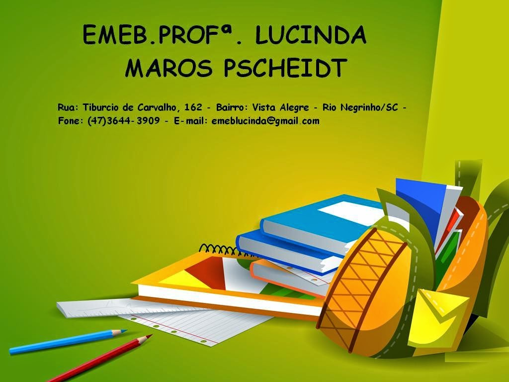 EMEB.PROFª. LUCINDA MAROS PSCHEIDT