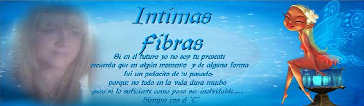 ...INTIMAS FIBRAS...