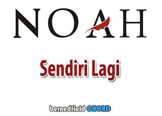 Lirik dan Chord(Kunci Gitar) Noah ~ Sendiri Lagi