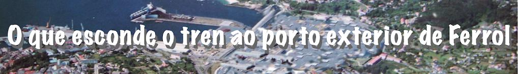 O que esconde o tren ao porto exterior de Ferrol