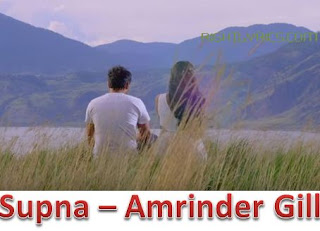 """Amrinder Gill's Latest Punjabi Song """"SUPNA"""" is a romantic number"""