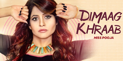 Dimaag Khraab Lyrics, Video