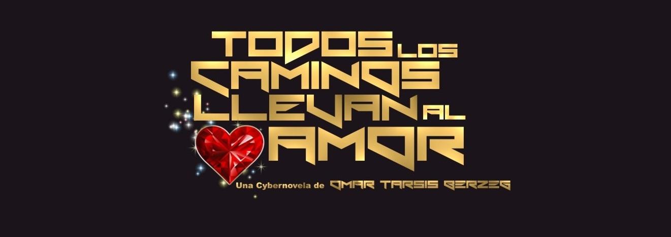 TODOS LOS CAMINOS LLEVAN AL AMOR