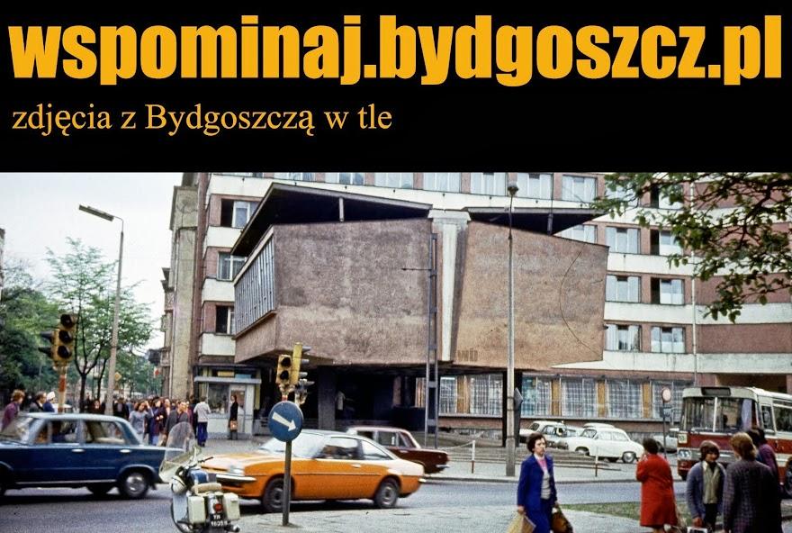 Wspominaj Bydgoszcz. Zdjęcia z Bydgoszczą w tle