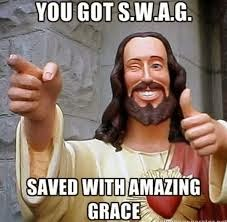 You Got Swag - Saved With Amazing Grace