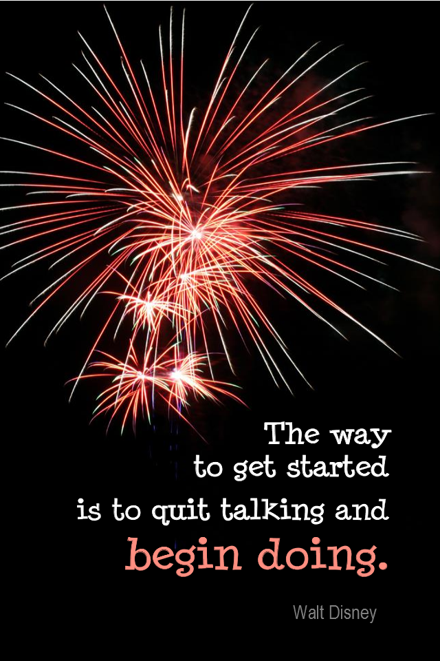 visual quote - image quotation for ACTION - The way to get started is to quit talking and begin doing. - Walt Disney