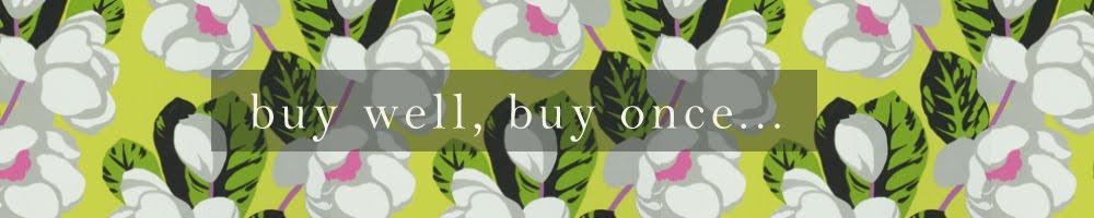 Buy Well, Buy Once
