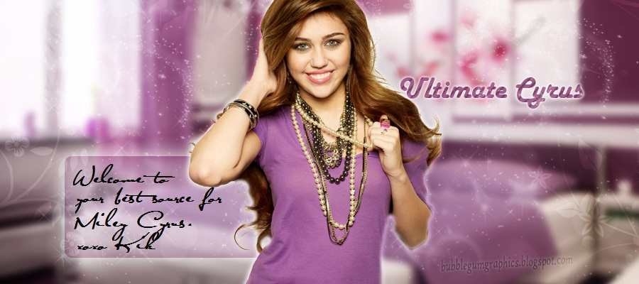 Ultimate Cyrus  Your 24/7 source for Miley
