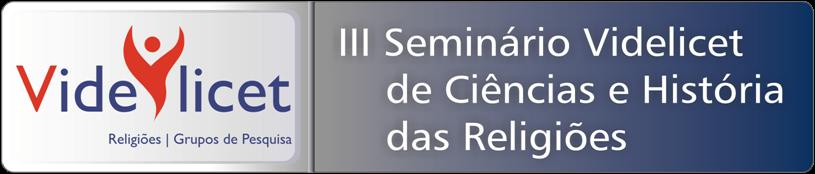 III Seminário Videlicet de Ciências e Historia das Religiões