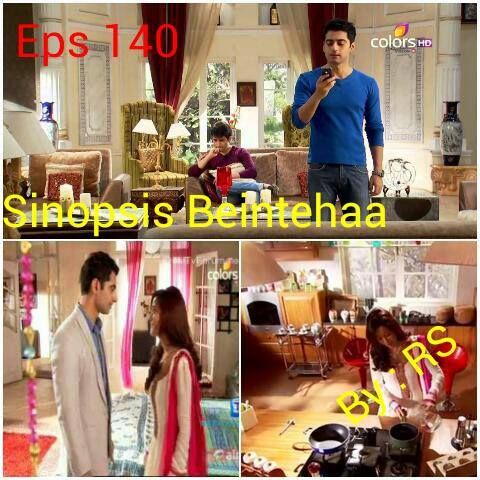 Sinopsis Beintehaa Episode 140