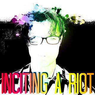 Inciting a Riot
