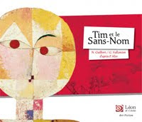 Tim et le Sans-Nom, Editions Léon art and Stories, avril 2015