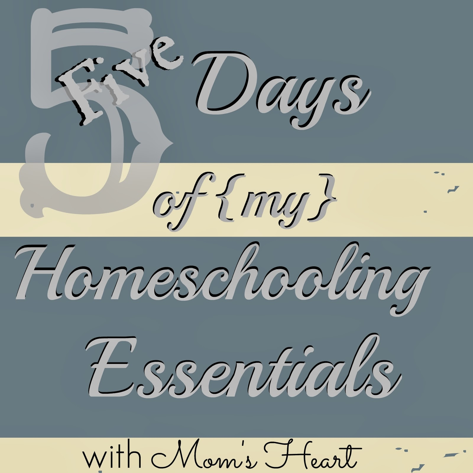 5 Days of {my} Homeschooling Essentials