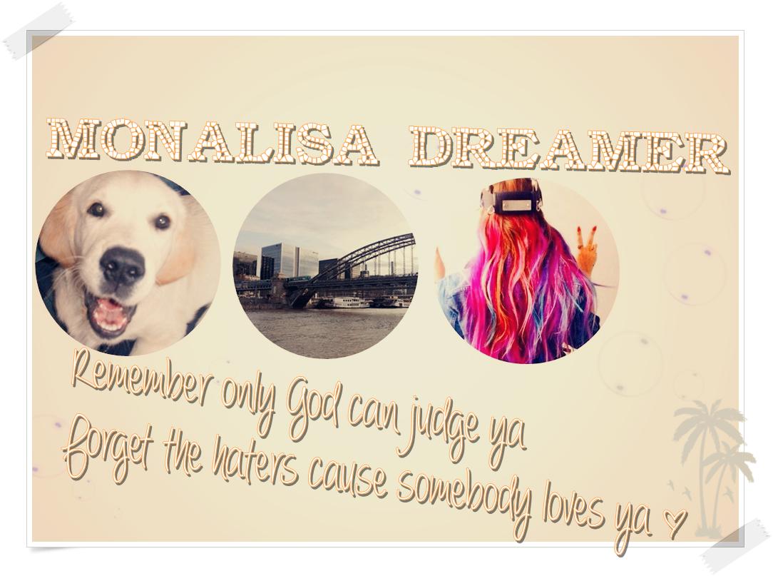 WELCOME....Monalisa Dreamer..