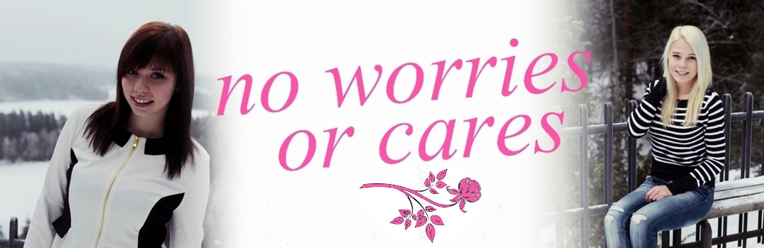 -no worries or cares-