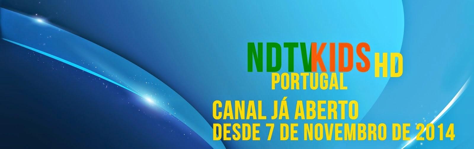 NDTVKIDS PORTUGAL HD - CANAL JÁ ABERTO !!!