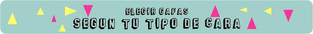 elegir_gafas_según_tu_tipo_de_cara