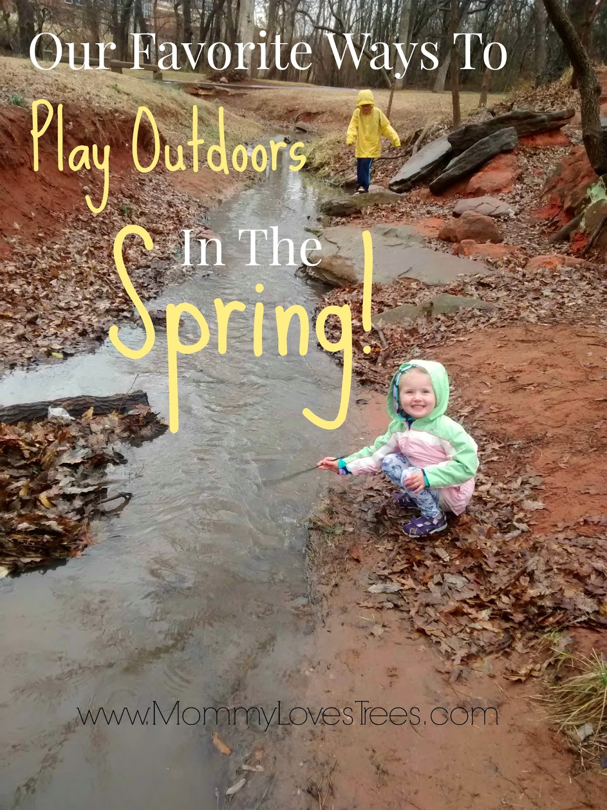 Our Favorite Ways To Play Outdoors In The Spring!