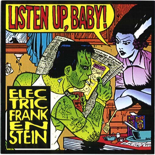 Electric Frankenstein - Listen Up Baby!