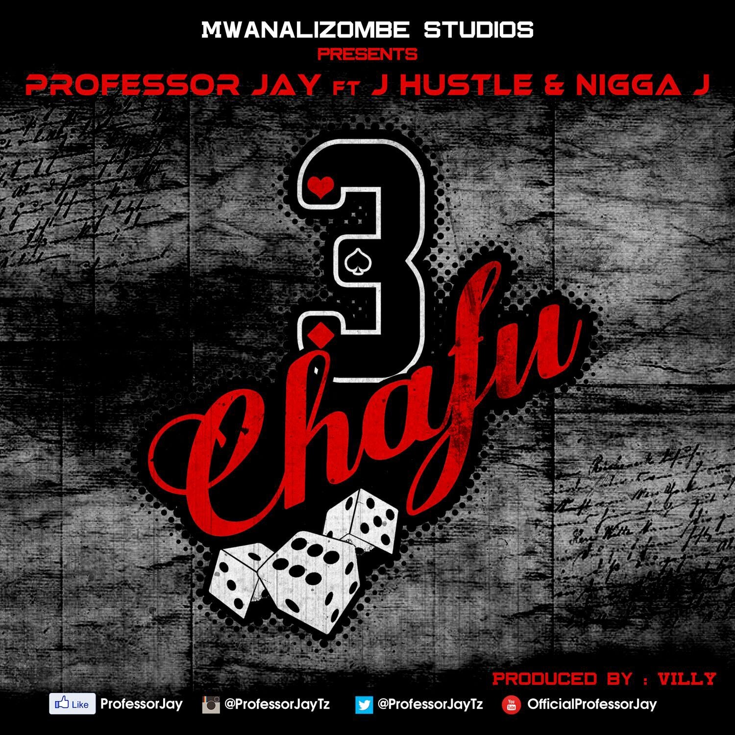 NEW AUDIO:: PROFESSOR JAY ( @professorJayTz ) - 3 Chafu Produced By VILLY