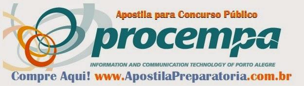 Apostila  Companhia de Processamento de Dados do Município de Porto Alegre – PROCEMPA Concurso 2014