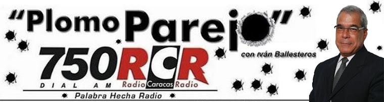 Plomo Parejo Por Radio Caracas Radio