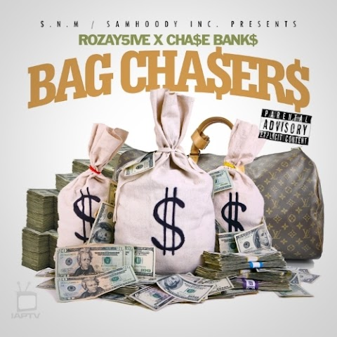MIXTAPE REVIEW:  @Rozay5ive x @Chasebanks1 - Bag Cha$er$ (Hosted by @Samhoody)
