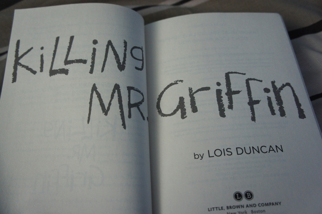 killing mr griffin Find all available study guides and summaries for killing mr griffin by lois duncan if there is a sparknotes, shmoop, or cliff notes guide, we will have it listed here.