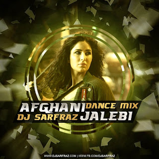 Phantom-Afghan-Jalebi-Dance-Mix-download-sarfaraj-remix-bollywood-mp3-song