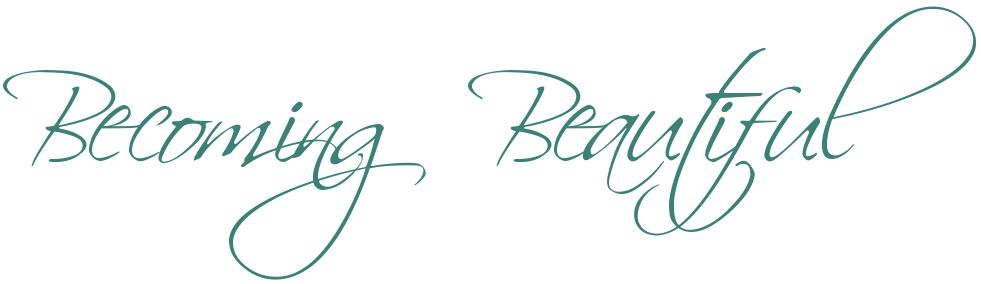 Becoming Beautiful ♥  ·