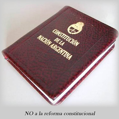 No a la reforma de la Constitución de la Nación Argentina