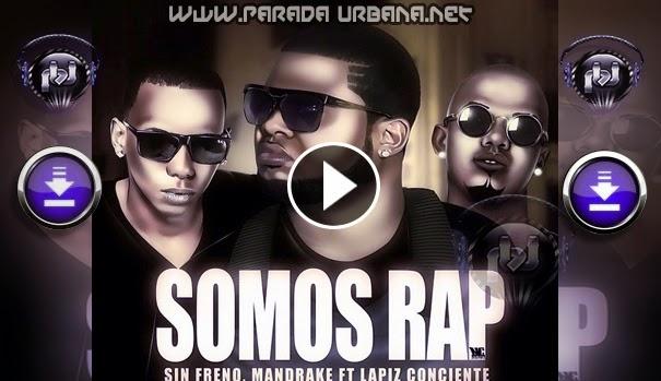 ESTRENO - DESCARGAR - Lapiz Conciente feat. Mandrake & Sin Freno - Somos RAP