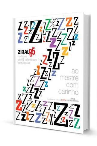 """Livro """"Ziraldo 85 - Ao Mestre Com Carinho"""" / Autor: Edra"""