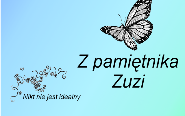 Z pamiętnika Zuzi