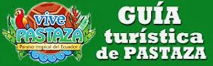 Vive Pastaza Paraíso tropical del Ecuador  GUIA TURÍSTICA DE PASTAZA