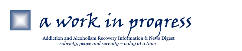 a work in progress | jmpoole.com | Addiction and Alcoholism Recovery Information and News
