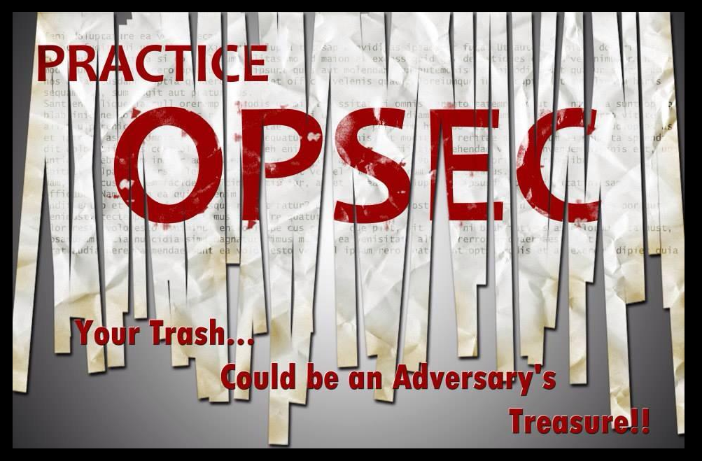 Practice OPSEC your trash could be an adversary's treasure