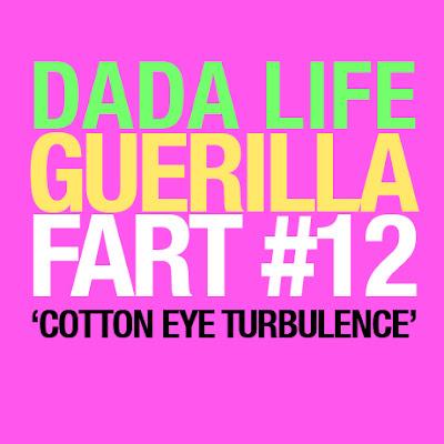 Dada Life, Guerilla Fart