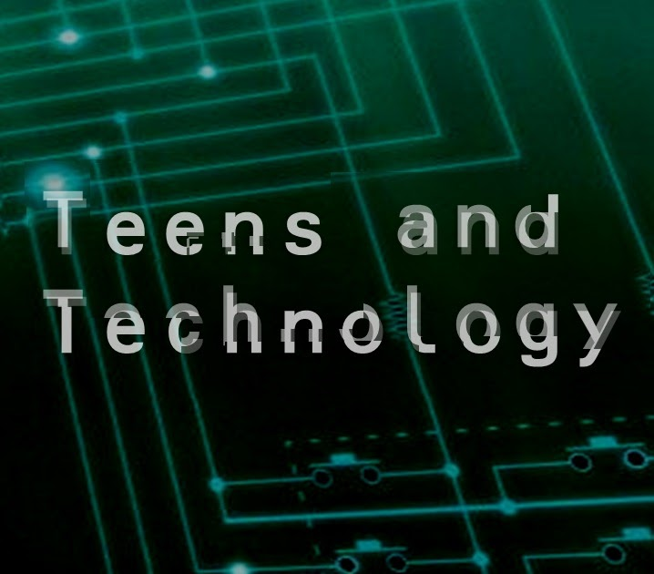 teenager and technology This is a very interesting subject, as i think technology has some negative effect on teenagers however, you should not neglect research on the positive effect of.