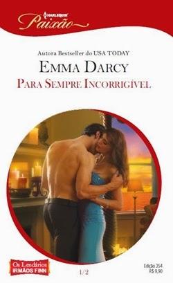 Para sempre incorrigível - Emma Darcy