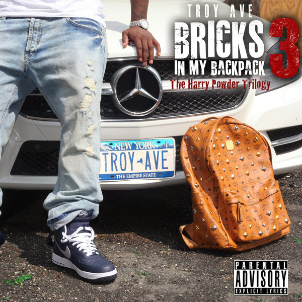 Troy Ave - Bricks In My Backpack 3  Cover