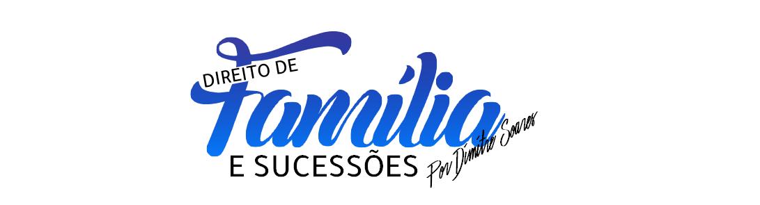 Direito de Família e Sucessões - Por Dimitre Soares