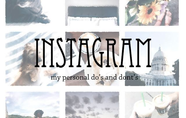 the do's and don'ts of instagram