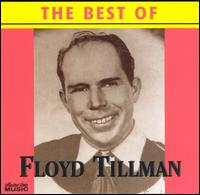 Floyd Tillman: Best of Floyd Tillman [Collectors Choice] (1999)