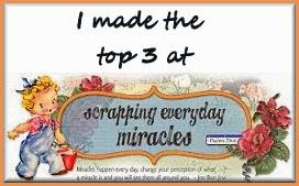 I made Top 3 at Scrapping everyday miracles